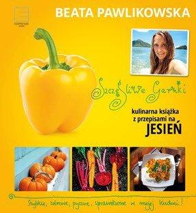 Szczęśliwe garnki. Kulinarne przepisy na jesień - Pawlikowska Beata