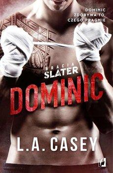 Dominic. Bracia Slater. Tom 1 - Casey L.A.