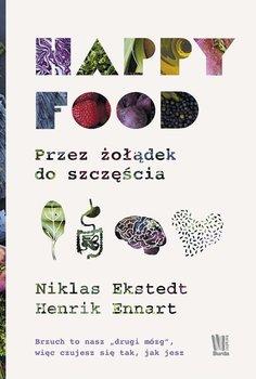 Happy Food. Przez żołądek do szczęścia - Ekstedt Niklas, Ennart Henrik