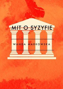 Mit o Syzyfie - Markowska Wanda