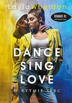 W rytmie serc. Dance, sing, love. Tom 2 - Wheldon Layla