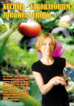 Kuchnia – Laboratorium zdrowia i urody - Lemańska Urszula