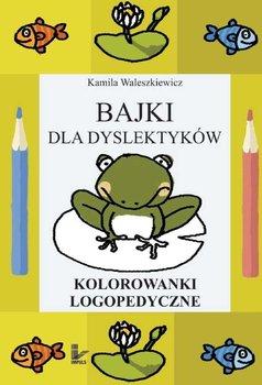 Bajki dla dyslektyków - Waleszkiewicz Kamila