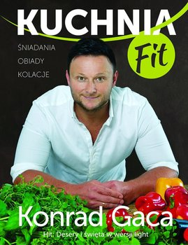 Kuchnia Fit - Gaca Konrad