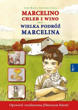 Marcelino chleb i wino / Wielka podróż Marcelina - Sanchez-Silva Jose Maria