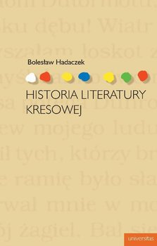 Historia literatury kresowej - Hadaczek Bolesław
