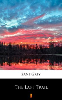 The Last Trail - Grey Zane