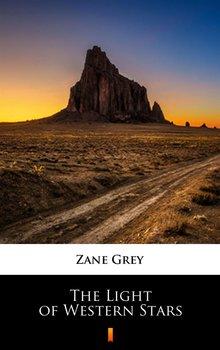 The Light of Western Stars - Grey Zane