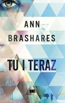 Tu i teraz - Brashares Ann