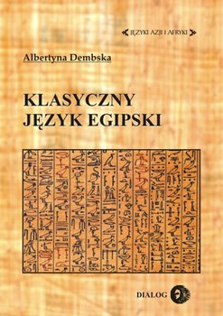 Klasyczny język egipski - Dembska Albertyna