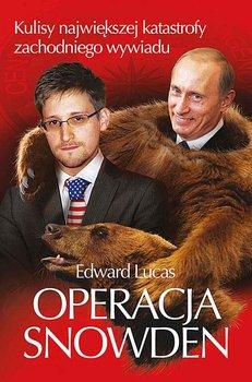 Operacja Snowden. Kulisy największej katastrofy zachodniego wywiadu - Lucas Edward