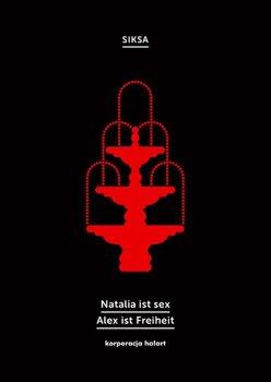 Natalia ist sex. Alex ist Freiheit - SIKSA
