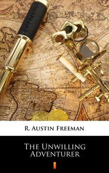 The Unwilling Adventurer - Freeman Austin R.