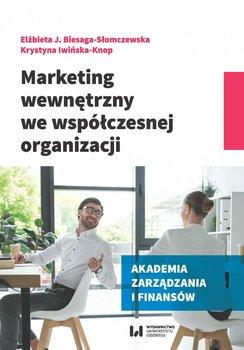 Marketing wewnętrzny we współczesnej organizacji - Biesaga-Słomczewska Elżbieta J., Iwińska-Knop Krystyna