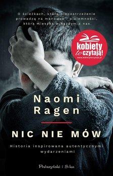 Nic nie mów - Ragen Naomi