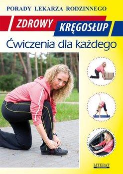 Zdrowy kręgosłup. Ćwiczenia dla każdego. Porady lekarza rodzinnego - Opracowanie zbiorowe