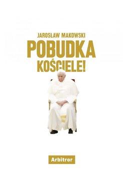Pobudka, Kościele! - Makowski Jarosław