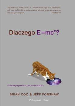 Dlaczego E=mc2 (i dlaczego powinno nas to obchodzić) - Forshaw Jeff, Cox Brian