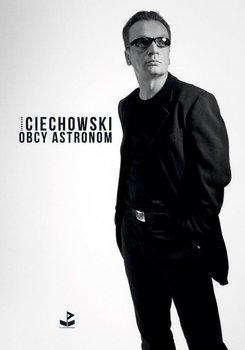 Obcy astronom - Ciechowski Grzegorz