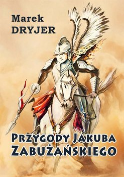 Przygody Jakuba Zabużańskiego - Dryjer Marek