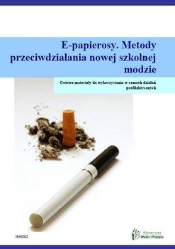 E-papierosy. Metody przeciwdziałania nowej szkolnej modzie - Krystofiak Katarzyna