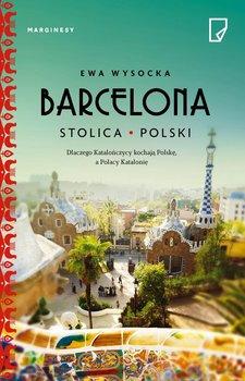 Barcelona - stolica Polski - Wysocka Ewa