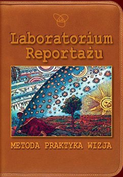 Laboratorium Reportażu. Metoda, praktyka, wizja - Dimitrijević Ivan