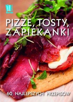Pizze, tosty, zapiekanki - Opracowanie zbiorowe