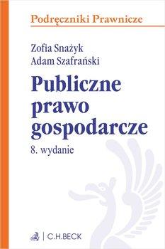 Publiczne prawo gospodarcze - Snażyk Zofia, Szafrański Adam