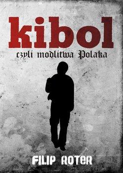Kibol, czyli modlitwa Polaka - Roter Filip