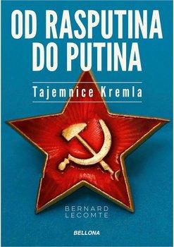 Od Rasputina do Putina. Tajemnice Kremla - Lacomte Bernard