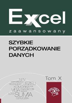 Excel zaawansowany. Tom 10. Szybkie porządkowanie danych w Excelu - Dynia Piotr, Kudliński Jakub