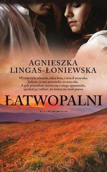 Łatwopalni. Tom 1 - Lingas-Łoniewska Agnieszka