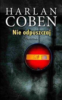 Nie odpuszczaj - Coben Harlan