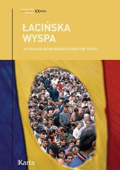 Łacińska wyspa. Antologia rumuńskiej literatury faktu - Opracowanie zbiorowe