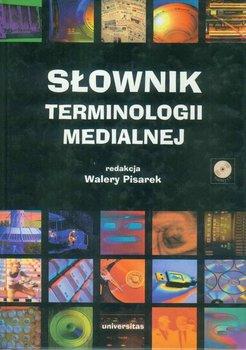 Słownik terminologii medialnej - Pisarek Walery