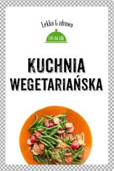 Kuchnia wegetariańska - Mrowiec Justyna, Dobrowolska-Kierył Marta