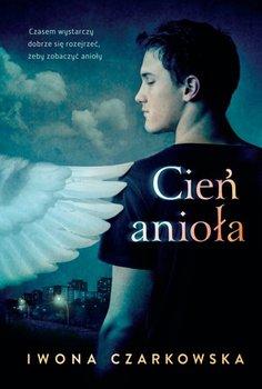 Cień anioła - Czarkowska Iwona