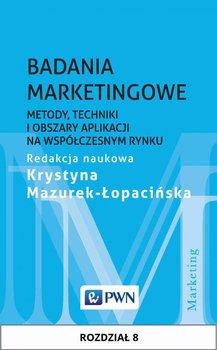 Badania marketingowe. Metody, techniki i obszary aplikacji na współczesnym rynku. Rozdział 8 - Mazurek-Łopacińska Krystyna