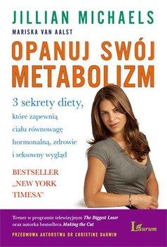 Opanuj swój metabolizm - Michaels Jillian, Van Aalst Mariska