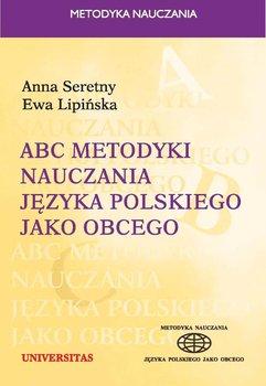 ABC metodyki nauczania języka polskiego jako obcego - Seretny Anna