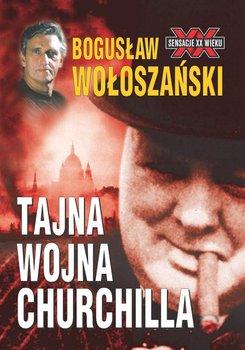 Tajna Wojna Churchilla - Wołoszański Bogusław