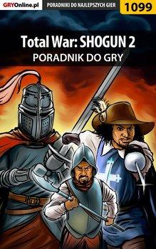 Total War: SHOGUN 2 - poradnik do gry - Kozłowski Maciej Czarny