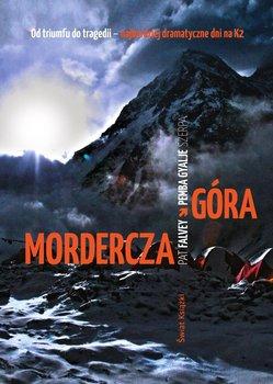 Mordercza góra. Od triumfu do tragedii - najbardziej dramatyczne dni na K2 - Falvey Pat, Gyalje Sherpa Pemba