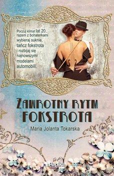 Zawrotny rytm fokstrota - Tokarska Maria Jolanta