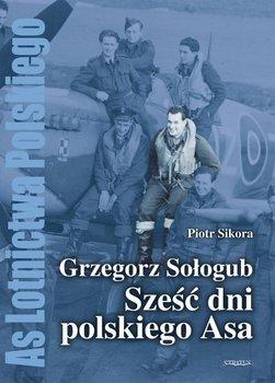 Grzegorz Sołogub - Sześć dni polskiego ASA - Sikora Piotr