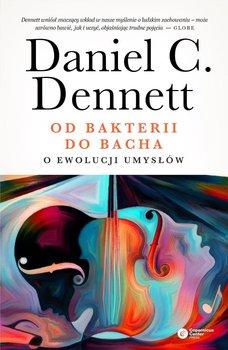 Od bakterii do Bacha. O ewolucji umysłów - Dennett Daniel C.