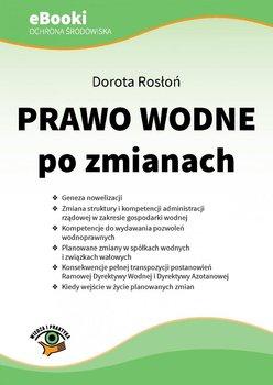 Prawo wodne po zmianach - Rosłoń Dorota