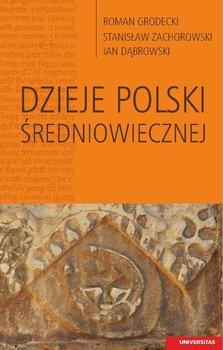 Dzieje Polski średniowiecznej - Dąbrowski Jan, Grodecki Roman