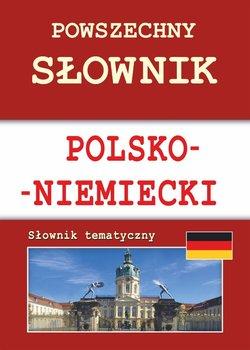 Powszechny słownik polsko-niemiecki. Słownik tematyczny - Von Basse Monika